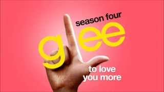 To Love You More - Glee Cast [HD FULL STUDIO]