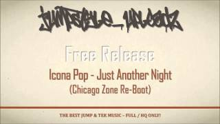 Icona Pop - Just Another Night (Chicago Zone Re-Boot)