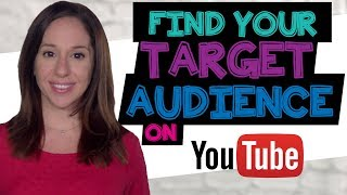 How to Find Your Target Audience on YouTube [3 TIPS]