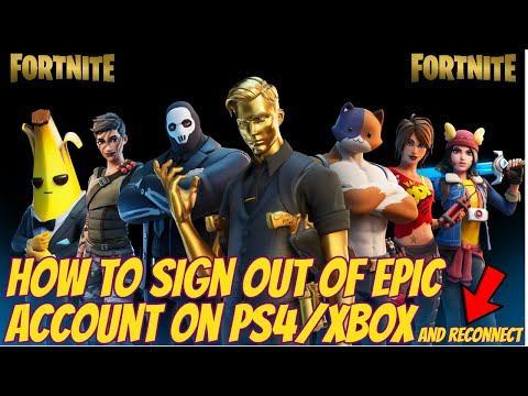 Fortnite How To Sign Out Of Epic Account On PS4/XBOX IN 2020