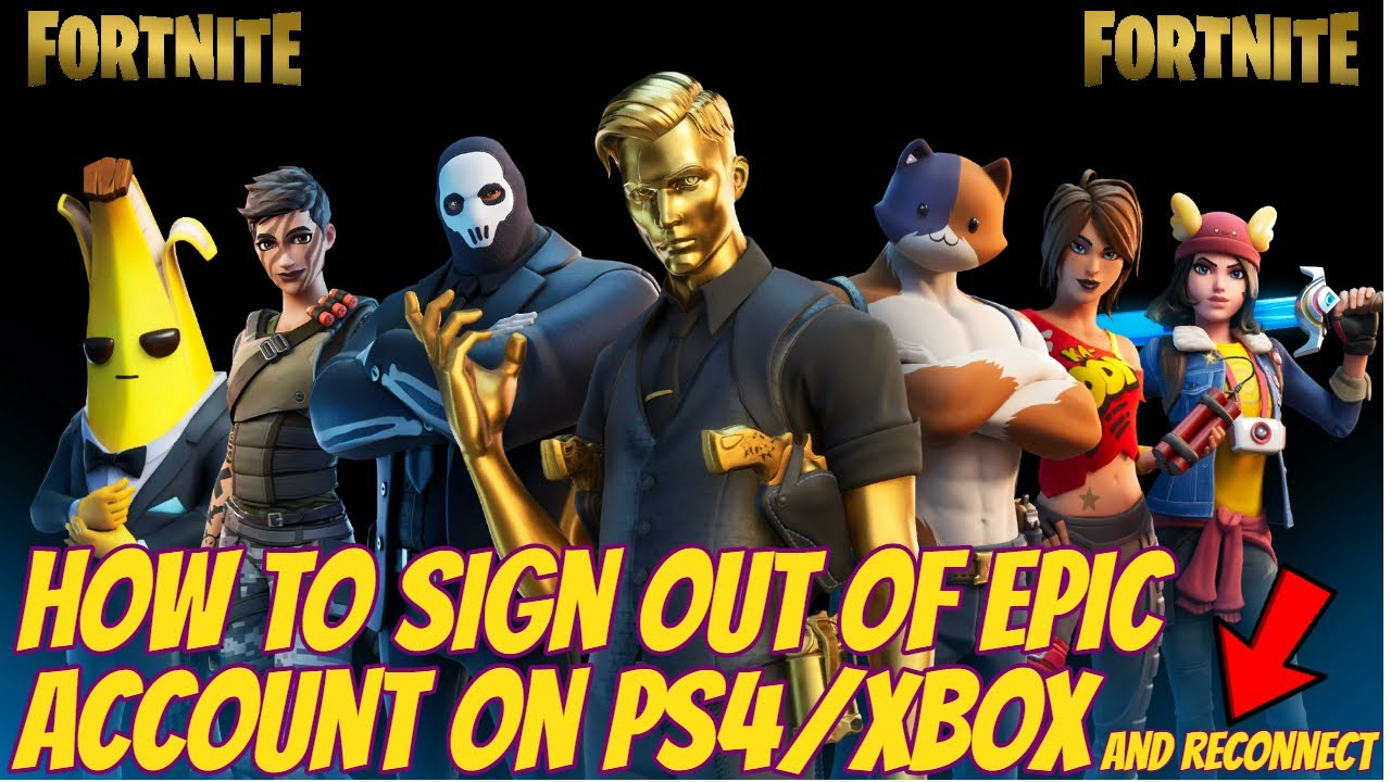 Fortnite How To Sign Out Of Epic Account On PS4/XBOX IN ...
