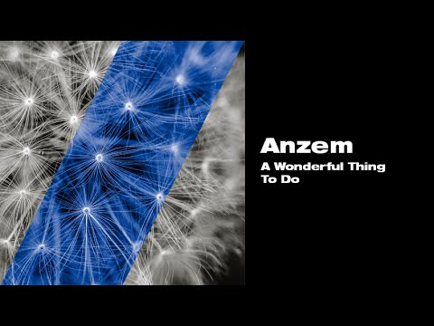 Anzem - A Wonderful Thing To Do