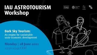 IAU Astrotourism Workshop | Dark Sky Tourism: An engine for sustainable socio-economic development