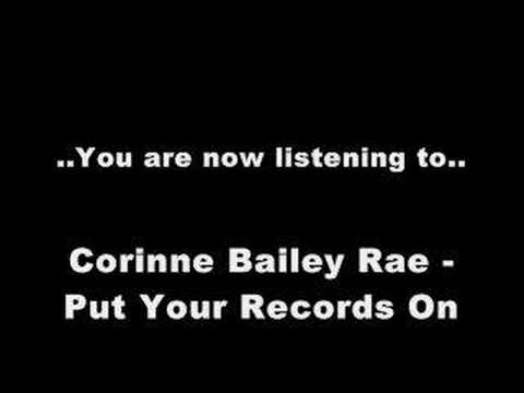 CORINNE BAILEY RAE - PUT YOUR RECORDS ON LYRICS