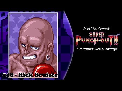 Super Punch-Out!! Tutorial (Part 18 Of 20) - Rick Bruiser
