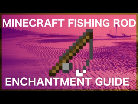 Minecraft Fishing Rod Enchantment Guide