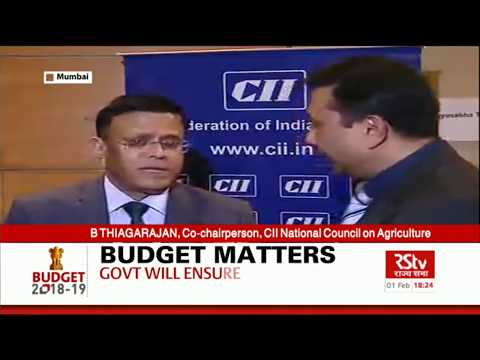 Union Budget 2018-19 | B Thiagarajan, Co-Chairperson, CII Council on Agriculture