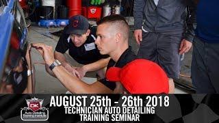 August 25th - 26th 2018 Technician Auto Detailing Training Seminar - Detail King