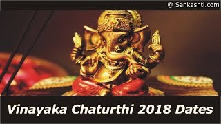 Vinayaka Chaturthi 2018 Dates : Ganesh Chaturthi 2018 Dates