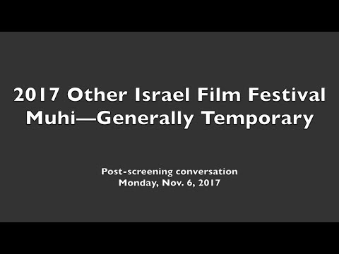 OIFF 2017: MUHI—GENERALLY TEMPORARY postscreening conversation 06 Nov 2017