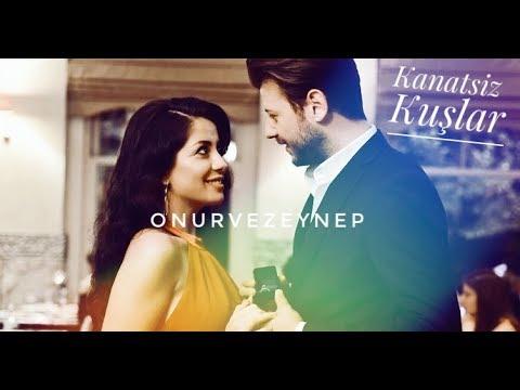 Kanatsiz Kuslar || Onur ve Zeynep || Kalbimin Sahibi