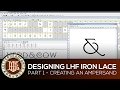 Designing LHF Iron Lace: Part 1
