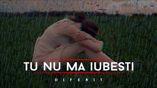 Diferit - Tu Nu Ma Iubesti [HD]