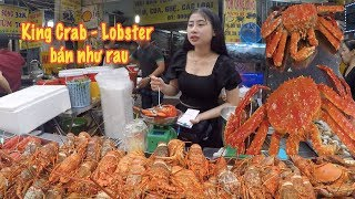 Cua King Crab, Lobster Alaska khổng lồ... giá bạc triệu bán như rau trên vỉa hè