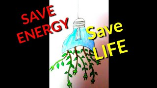 How to draw SAVE ENERGY -SAVE LIFE