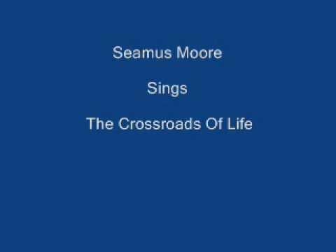 The Crossroads Of Life + Onscreen Lyrics Sung By Seamus Moore