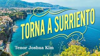 Torna a Surriento – 돌아오라 쏘렌토로, Tenor Joshua Kim - 테너 죠슈아 킴
