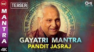 Gayatri Mantra Teaser Pandit Jasraj Om Bhur Bhuvah Svah गायत्री मंत्र Peaceful Chant
