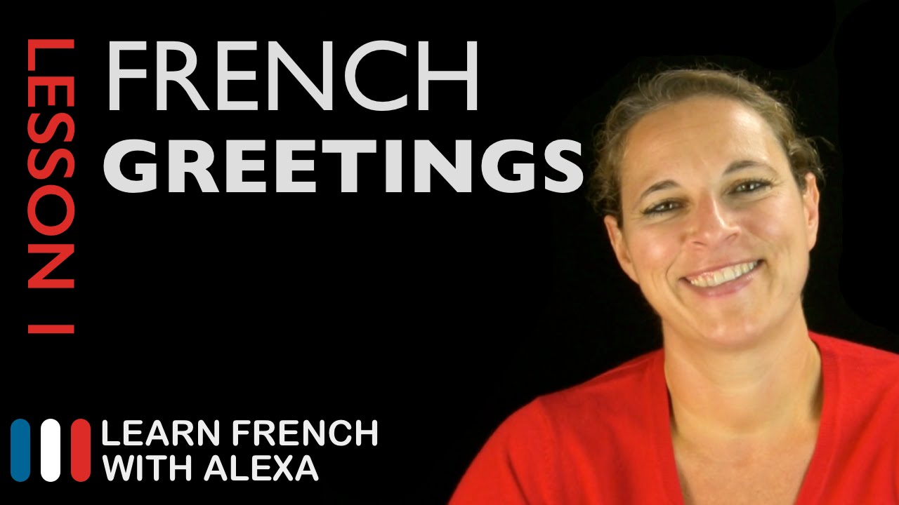 French Greetings French Essentials Lesson 1 Youtube