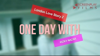 one day with gilang london love story 2 rizky nazar