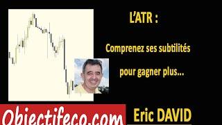 Comprenez les subtilités de l'ATR pour gagnez plus...