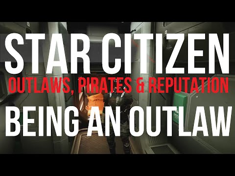 BEING AN OUTLAW - Pirates & Reputation System - Star Citizen Alpha 2.2