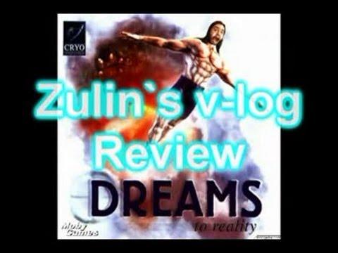 [Zulin`s v-log] - обзор Dreams to reality.(Склеенный в одно видео)
