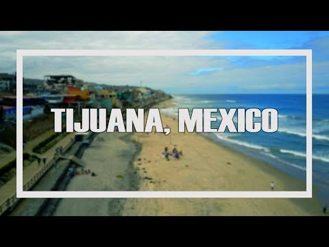 Why Would Anyone Go to Tijuana?