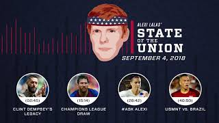 Clint Dempsey, UCL draw, USWNT & USMNT | EPISODE 30 | ALEXI LALAS' STATE OF THE UNION PODCAST