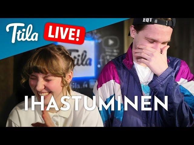 Ttila LIVE: Ihastuminen (3.4.2019)