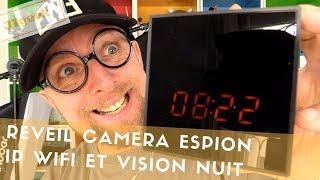 Reveil camera Ip wifi avec detection mouvement et Vision nuit, la meilleur Camera cachee !