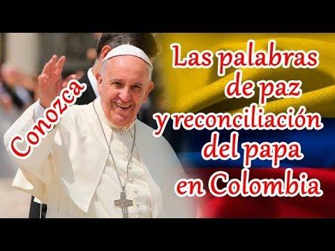 Conozca Las Palabras De Paz Y Reconciliación Más Importante Del Papa Francisco En Colombia