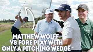 Matthew Wolff vs Fore Play - One Club Challenge, Pitching Wedge