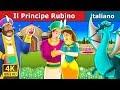 Il Principe Rubino | Storie Per Bambini | Fiabe Italiane