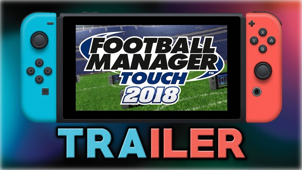 Football Manager Touch 2018 | Nintendo Switch TRAILER