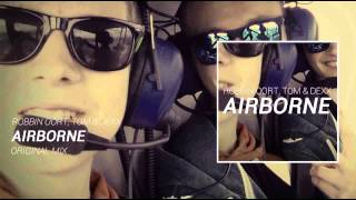 Robbin Oort, Tom & Dexx- Airborne (Original Mix) FREE DOWNLOAD