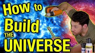 How to Build the Universe