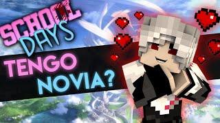 School Days | TENGO NOVIA? (Historia en minecraft) #4