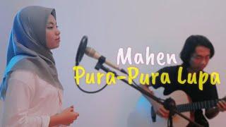 Download Pura Pura Lupa - Mahen (Cover by Anggun Putri)