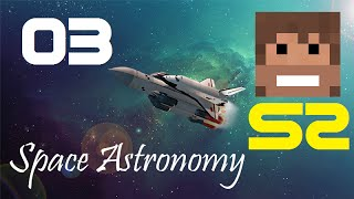 Space Astronomy, Episode 3 -
