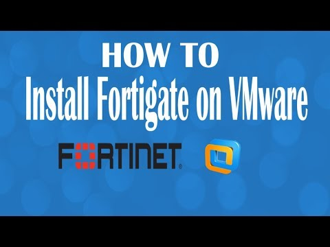 Install Fortinet FortiGate Firewall on VMware Workstation by AXN