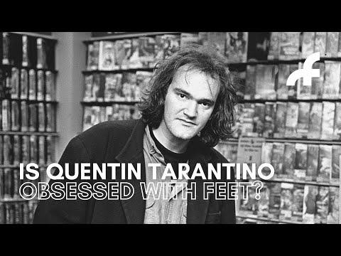 Is Quentin Tarantino obsessed with feet?