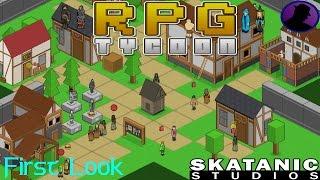 First Look - RPG Tycoon - The Kingdom Of Nofglen!