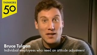 Individual employees who need an attitude adjustment