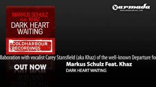Markus Schulz feat. Khaz - Dark Heart Waiting (Club Mix) (CLHR091)