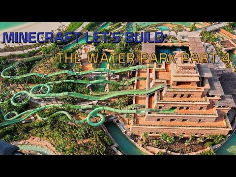 Minecraft Let's Build/Tutorial Build: The Water Park Part 4