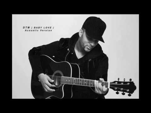 DTM | Baby Love Acoustic Version | Official Audio