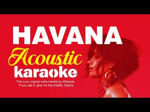 Camila Cabello - Havana - Acoustic Karaoke/Instrumental by Wduarte Music