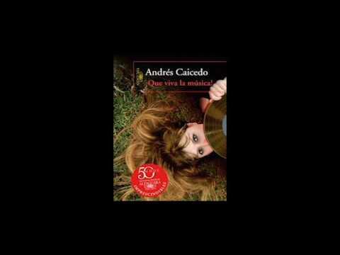 Que viva la música/ Andrés Caicedo. Segunda Parte