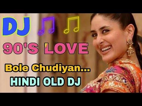 Bole Chudiyan Remix Song - Amitabh, Shah Rukh, Kareena, Hrithik | HiFi Dj | 90's love song